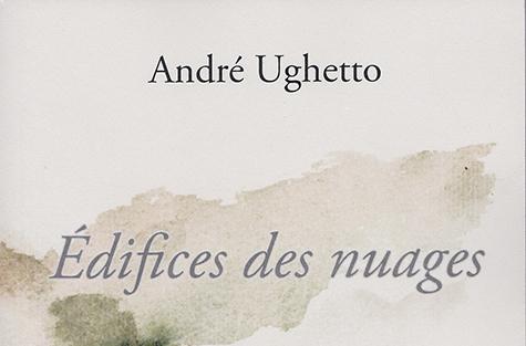 André Ughetto – Edifices des nuages