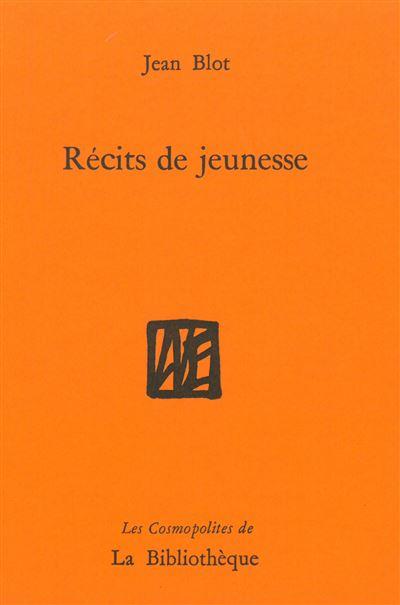 Jean Blot – Récits de jeunesse