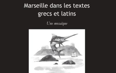 Marseille dans les textes grecs et latins, Karim de Broucker