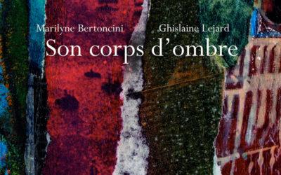 Marilyne Bertoncini – Son corps d'ombre